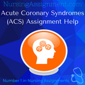 Acute Coronary Syndromes ACS Assignment Help