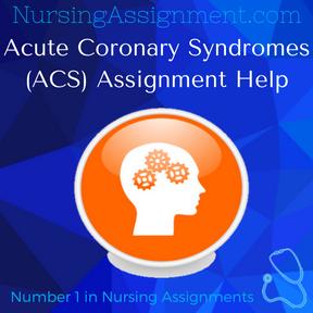 Acute Coronary Syndromes ACS Assignment Help