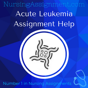 Acute Leukemia Assignment Help