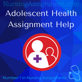 Adolescent Health Assignment Help