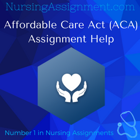 Affordable Care Act ACA Assignment Help