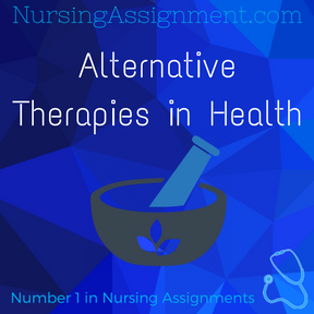 Alternative Therapies in Health Assignment Help