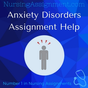 Anxiety Disorders Assignment Help