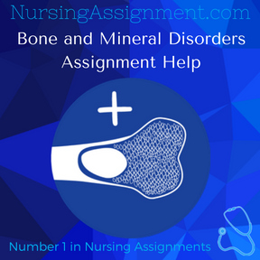 Bone and Mineral Disorders Assignment Help