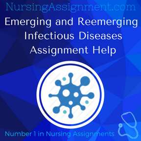 Emerging and Reemerging Infectious Diseases Assignment Help