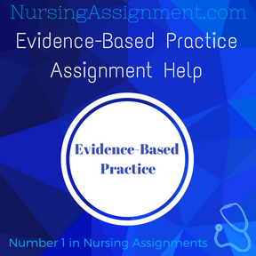 Evidence Based Practice Assignment Help