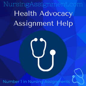 Health Advocacy Assignment Help