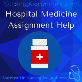 Hospital Medicine Assignment Help