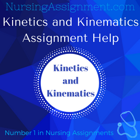 Kinetics and Kinematics Assignment Help