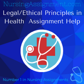 Legal Ethical Principles in Health Assignment Help