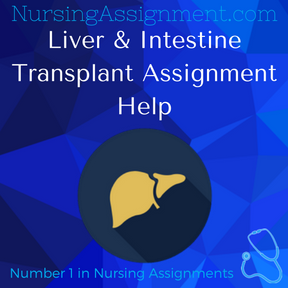 Liver & Intestine Transplant Assignment Help