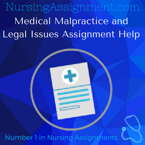 Medical Malpractice and Legal Issues Assignment Help