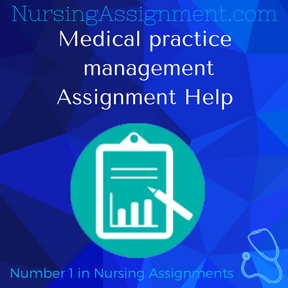 Medical practice management Assignment Help