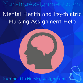 Mental Health and Psychiatric Nursing Assignment Help