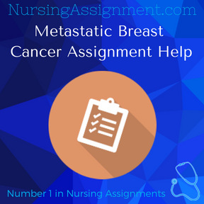 Metastatic Breast Cancer Assignment Help