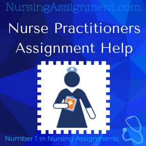 Nurse Practitioners Assignment Help