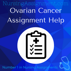 Ovarian Cancer Assignment Help