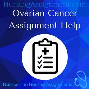 Ovarian Cancer Assignment Help