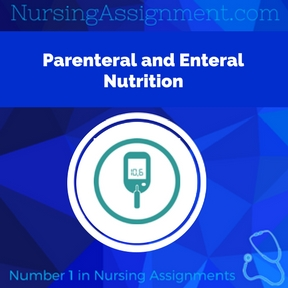 Parenteral and Enteral Nutrition Assignment Help