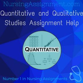 Quantitative and Qualitative Studies Assignment Help