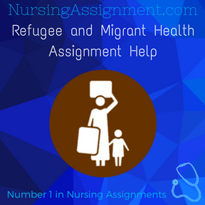 Refugee and Migrant Health Assignment Help