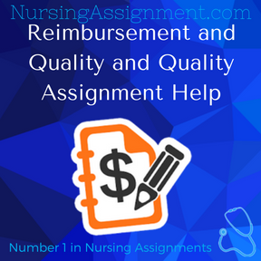 Reimbursement and Quality and Quality Assignment Help