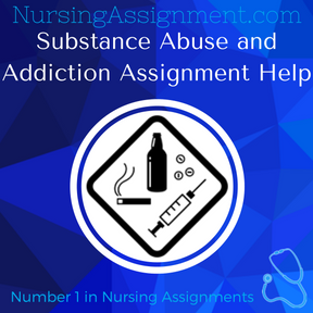 Substance Abuse and Addiction Assignment Help