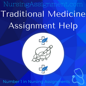 Traditional Medicine Assignment Help