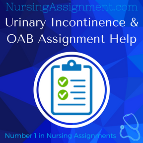 Urinary Incontinence & OAB Assignment Help
