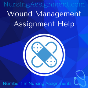 Wound Management Assignment Help