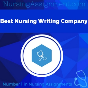 Best Nursing Writing Company Assignment Help
