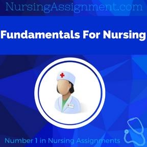 Fundamentals For Nursing Assignment Help