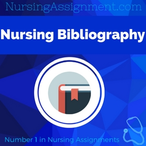 Nursing Bibliography Assignment Help