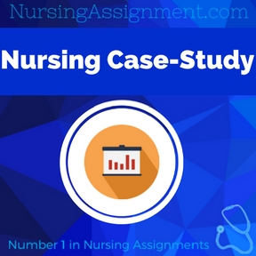 Nursing Case-Study Assignment Help