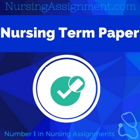 Nursing Term Paper Assignment Help