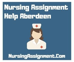 Nursing Assignment Help Aberdeen