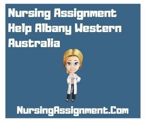 Nursing Assignment Help Albany Western Australia