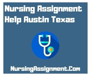 Nursing Assignment Help Austin Texas