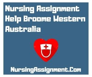 Nursing Assignment Help Broome Western Australia