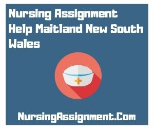 Nursing Assignment Help Maitland New South Wales