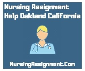 Nursing Assignment Help Oakland California