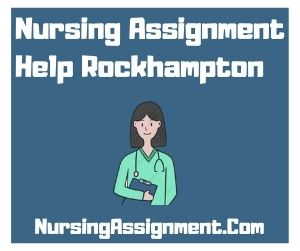 Nursing Assignment Help Rockhampton