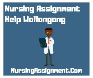 Nursing Assignment Help Wollongong