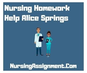 Nursing Homework Help Alice Springs