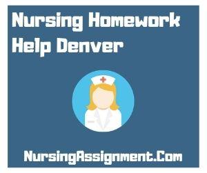 Nursing Homework Help Denver
