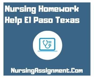 Nursing Homework Help El Paso Texas