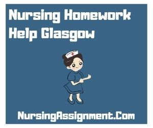 Nursing Homework Help Glasgow
