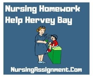 Nursing Homework Help Hervey Bay