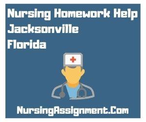 Nursing Homework Help Jacksonville Florida
