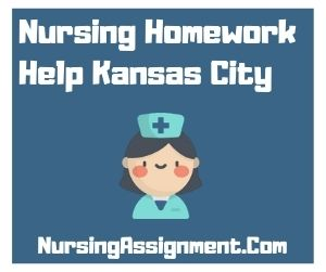 Nursing Homework Help Kansas City